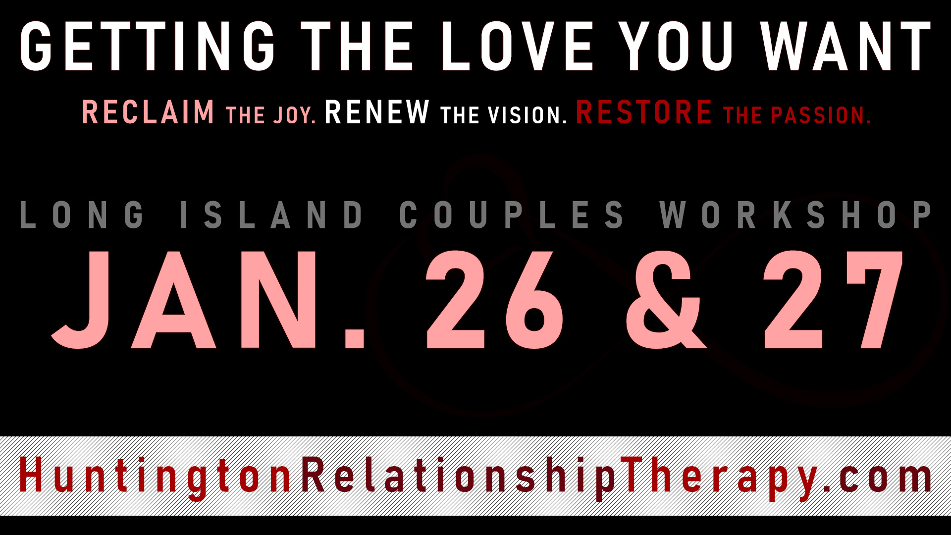 Getting The Love You Want Workshops - JAN 26-27, 2019