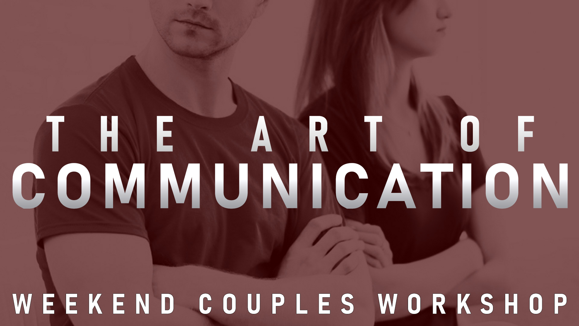 The Art of Communication Weekend Couples Workshop Long Island